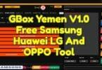 GBox Yemen V1.0 Free Samsung Huawei LG And OPPO Tool